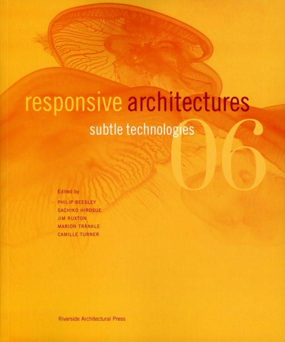Responsive Architectures: Subtle Technologies